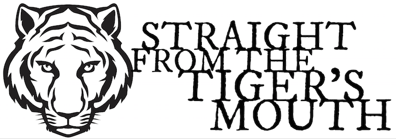 Straight From The Tigers Mouth - February 2018
